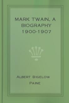 Mark Twain, A Biography: 1900-1907