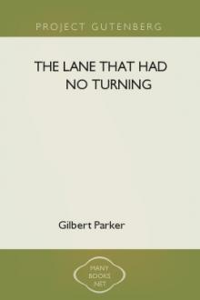 The Lane That Had No Turning by Gilbert Parker