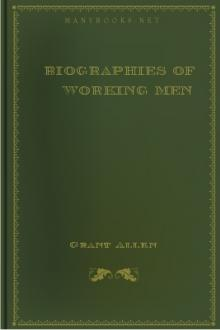 Biographies of Working Men by Grant Allen
