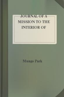 Journal of a Mission to the Interior of Africa, in the Year 1805 by Mungo Park