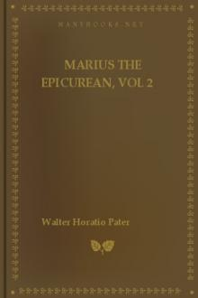 Marius the Epicurean, vol 2  by Walter Horatio Pater