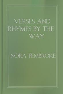 Verses and Rhymes by the way by Nora Pembroke