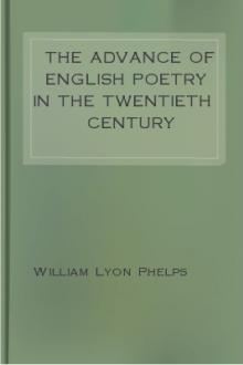 The Advance of English Poetry in the Twentieth Century by William Lyon Phelps