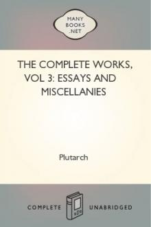 The Complete Works, vol 3: Essays and Miscellanies by Plutarch
