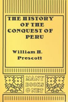 The History of the Conquest of Peru by William Hickling Prescott