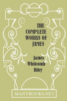 The Complete Works of James Whitcomb Riley, vol 1 by James Whitcomb Riley