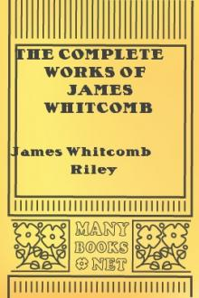 The Complete Works of James Whitcomb Riley, vol 10 by James Whitcomb Riley