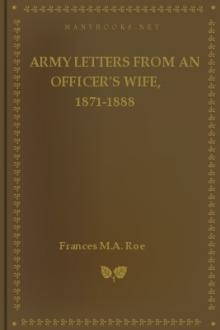 Army Letters from an Officer's Wife, 1871-1888 by Frances Marie Antoinette Mack Roe