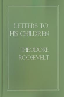 Letters to His Children by Theodore Roosevelt