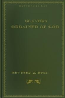 Slavery Ordained of God  by Rev Fred. A. Ross