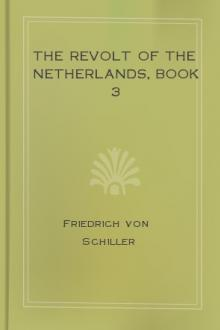 The Revolt of The Netherlands, book 3