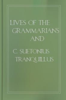 Lives of the Grammarians and Rhetoricians by C. Suetonius Tranquillus
