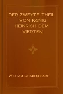 Der Zweyte Theil von König Heinrich dem Vierten by William Shakespeare