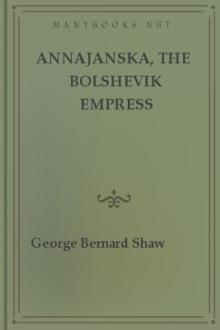 Annajanska, the Bolshevik Empress by George Bernard Shaw