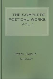 The Complete Poetical Works, vol 1 by Percy Bysshe Shelley