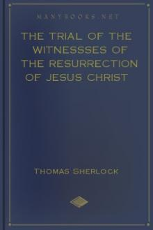The Trial of the Witnessses of the Resurrection of Jesus Christ by Thomas Sherlock