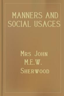 Manners and Social Usages  by Mrs John M. E. W. Sherwood
