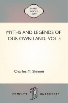 Myths and Legends of Our Own Land, vol 5 by Charles M. Skinner