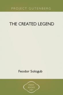 The Created Legend by Feodor Sologub