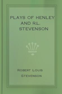 Plays of Henley and R.L. Stevenson by Robert Louis Stevenson