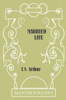 Married Life by T. S. Arthur