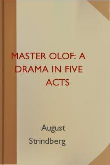Master Olof: A Drama in Five Acts  by August Strindberg