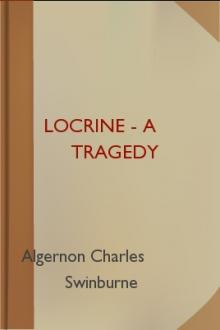 Locrine - A Tragedy by Algernon Charles Swinburne