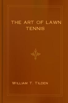 The Art of Lawn Tennis by William T. Tilden