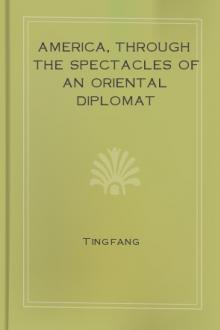 America, Through the Spectacles of an Oriental Diplomat by Tingfang Wu