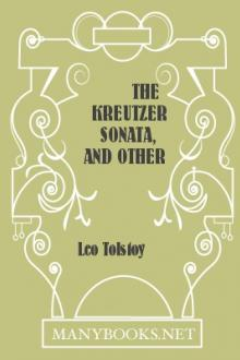 The Kreutzer Sonata, and Other Stories by Leo Nikoleyevich Tolstoy