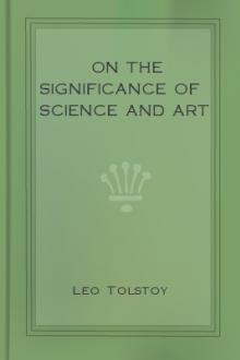On the Significance of Science and Art by Leo Nikoleyevich Tolstoy