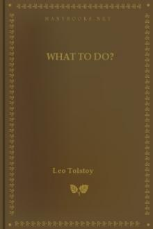 What to do? by graf Tolstoy Leo