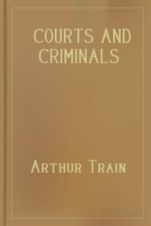Courts and Criminals by Arthur Cheney Train