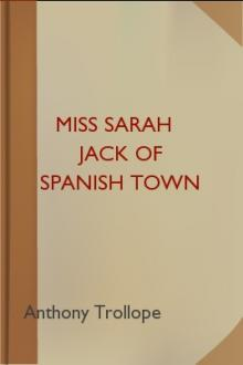 Miss Sarah Jack of Spanish Town by Anthony Trollope
