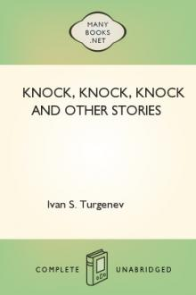 Knock, Knock, Knock and Other Stories  by Ivan Sergeevich Turgenev