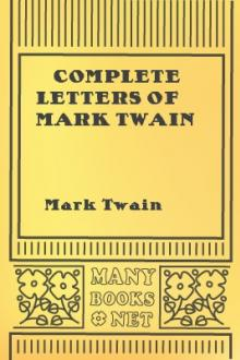 Complete Letters of Mark Twain by Mark Twain