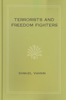 Terrorists and Freedom Fighters by Shmuel Vaknin