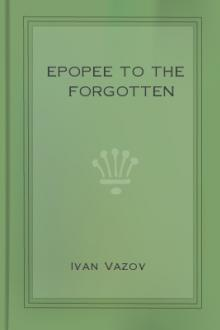 Epopee to the Forgotten  by Ivan Vazov