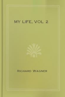 My Life, vol 2 by Richard Wagner