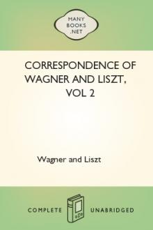 Correspondence of Wagner and Liszt, vol 2 by Wagner and Liszt