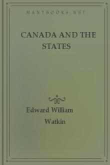 Canada and the States by Edward William Watkin
