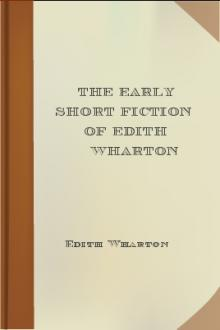 The Early Short Fiction of Edith Wharton by Edith Wharton