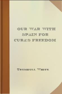 Our War With Spain For Cuba's Freedom