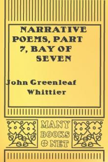 Narrative Poems, part 7, Bay of Seven Islands by John Greenleaf Whittier