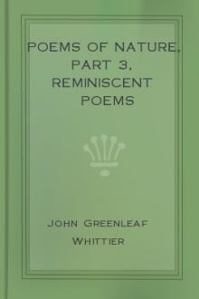 Poems of Nature, part 3, Reminiscent Poems by John Greenleaf Whittier