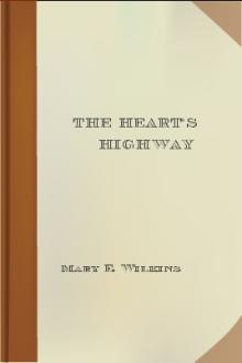 The Heart's Highway by Mary E. Wilkins