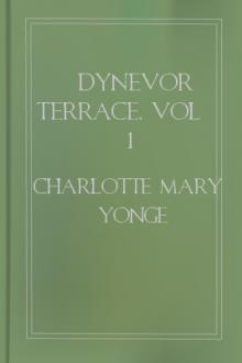 Dynevor Terrace, vol 1 by Charlotte Mary Yonge