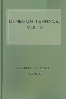 Dynevor Terrace, vol 2 by Charlotte Mary Yonge