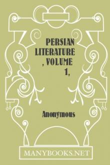 Persian Literature, Volume 1, Comprising The Shah Nameh by Firdawsi, active 14th century Hafiz, Omar Khayyám