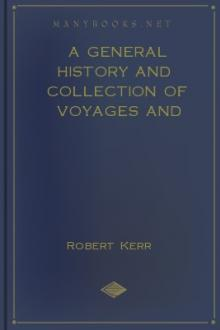 A General History and Collection of Voyages and Travels, Vol. 1 by Robert Kerr